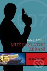 James Bond: Muž se zlatou zbraní - Ian Fleming