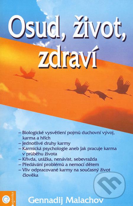 Osud, život, zdraví - Gennadij Malachov