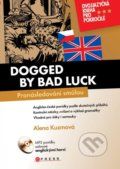 Dogged by Bad Luck / Pronásledovaní smůlou