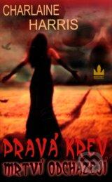 Prava krev 9 � Mrtvi odchazeji (Charlaine Harris)