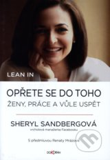 Lean in. Opřete se do toho - Sheryl Sandberg