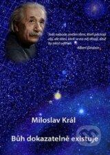 Buh dokazatelne existuje (Miloslav Kral)