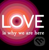 Motivačná karta: Love is why we are here -