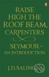 Raise High the Roof Beam, Carpenters and Seymour