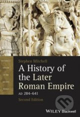 A History of the Later Roman Empire AD 284 - 641