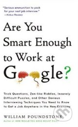 Are You Smart Enough to Work For Google? - William Poundstone