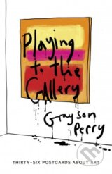 Playing to the Gallery Postcards - Grayson Perry