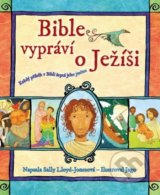 Bible vypráví o Ježíši - Sally Lloyd-Jones