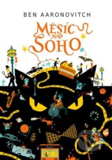 Mesic nad Soho (Ben Aaronovitch)