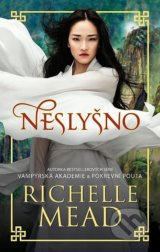 Neslysno (Richelle Mead)