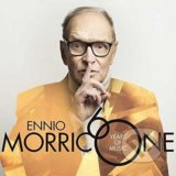 Ennio Morricone: 60 Years Of Music - Ennio Morricone