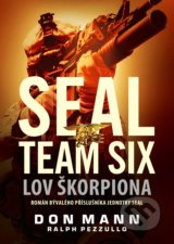 SEAL team six: Lov škorpiona - Don Mann, Ralph Pezzullo
