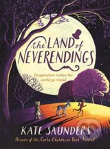 The Land of Neverendings - Kate Saunders
