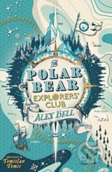 The Polar Bear Explorers' Club - Alex Bell, Tomislav Tomic (ilustrácie)