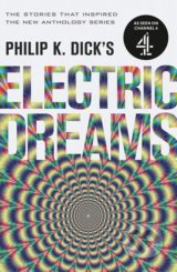 Philip K. Dick's Electric Dreams - Philip K. Dick