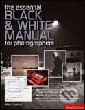 Essential Black & White Photography Manual
