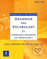 Grammar and Vocabulary for Cambridge Advanced and Proficiency With Key - Richard Side, Guy Wellman