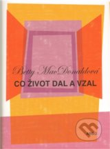 Co život dal a vzal - Betty MacDonald