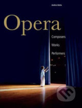 Opera - Composers, Works, Performers