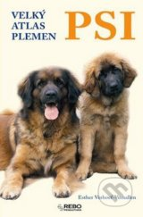 Psi - Velky atlas plemen (Esther Verhoef-Verhallen)