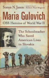 Maria Gulovich: OSS Heroine of World War II