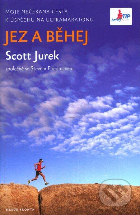 Jez a běhej - Scott Jurek, Steve Friedman