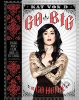 Go Big or Go Home - Kat Von D