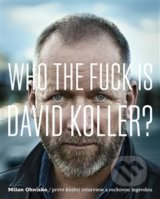Who The Fuck Is David Koller? - Milan Ohnisko